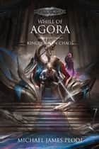 Kingdoms in Chaos (Legends of Agora) ebook by Whill of Agora, #5