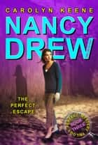 The Perfect Escape - Book Three in the Perfect Mystery Trilogy ebook by Carolyn Keene