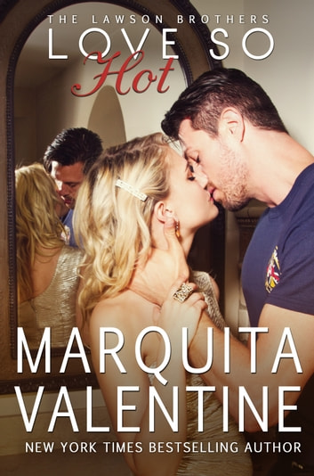 Love So Hot ebook by Marquita Valentine