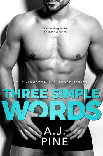 Three Simple Words ebook by A.J. Pine