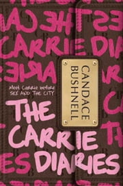 The Carrie Diaries ebook by Candace Bushnell