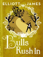 Bulls Rush In ebook by Elliott James