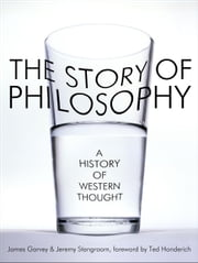 The Story of Philosophy ebook by James Garvey,Jeremy Stangroom