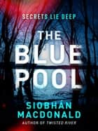 The Blue Pool ebook by Siobhan MacDonald