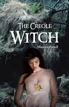 THE CREOLE WITCH ebook by Maurice Frisell
