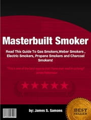 Masterbuilt Smoker ebook by Kobo.Web.Store.Products.Fields.ContributorFieldViewModel