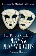 The Pocket Guide to Plays and Playwrights ebook by Maureen   Hughes