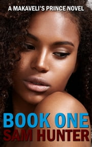 Book One (A Makaveli's Prince Novel) ebook by Sam Hunter