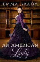 An American Lady ebook by Emma Brady