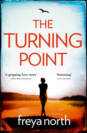 The Turning Point: A gripping emotional page-turner with a breathtaking twist ekitaplar by Freya North