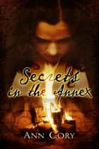 Secrets In the Annex ebook by Ann Cory