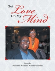Got Love On My Mind ebook by Maureen Michelle Waters-Graham