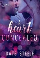 A Heart Concealed ebook by Kate Steele