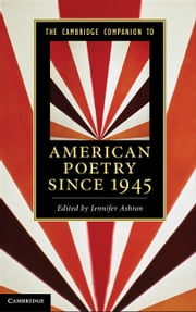 The Cambridge Companion to American Poetry since 1945 ebook by Jennifer Ashton