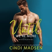 Until We're More audiobook by Cindi Madsen