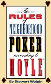 The Rules of Neighborhood Poker According to Hoyle ebook by Stewart Wolpin