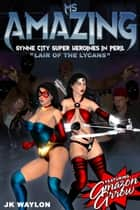 Ms Amazing: Lair of the Lycans ebook by JK Waylon