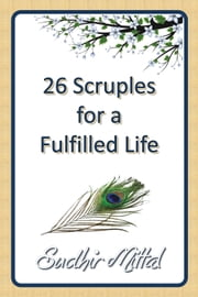 26 Scruples for a Fulfilled Life ebook by Sudhir Mittal
