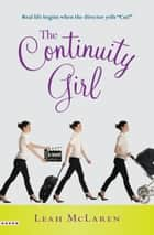 The Continuity Girl ebook by Leah McLaren