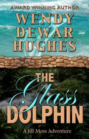 The Glass Dolphin ebook by Wendy Dewar Hughes
