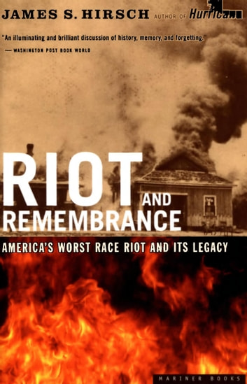 Riot and Remembrance - The Tulsa Race War and Its Legacy ebook by James S. Hirsch