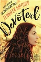Devoted - A Novel ebook by Jennifer Mathieu