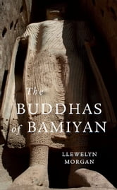 The Buddhas of Bamiyan ebook by Llewelyn Morgan