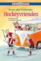 Hockeyvrienden ebook by Vivian den Hollander, Saskia Halfmouw