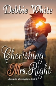 Cherishing Mrs. Right ebook by Debbie White