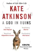 A God in Ruins - Costa Novel Award Winner 2015 ebook by Kate Atkinson
