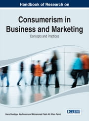 Handbook of Research on Consumerism in Business and Marketing - Concepts and Practices ebook by Hans-Ruediger Kaufmann,Mohammad Fateh Ali Khan Panni