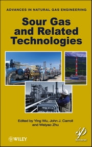 Sour Gas and Related Technologies ebook by Ying Wu,John J. Carroll,Weiyao Zhu
