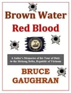 Brown Water - Red Blood ebook by