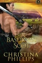 Her Baseborn Scot ebook by Christina Phillips