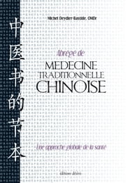 Abrégé de médecine traditionnelle chinoise ebook by Michel Deydier-Bastide