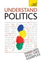 Understand Politics: Teach Yourself eBook by Peter Joyce