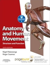 Anatomy and Human Movement - Structure and function ebook by Nigel Palastanga,Roger W. Soames