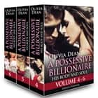 A Possessive Billionaire vol.4-6 ebook by Olivia Dean