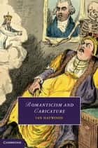 Romanticism and Caricature ebook by Ian Haywood