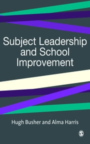 Subject Leadership and School Improvement ebook by Hugh Busher,Alma Harris