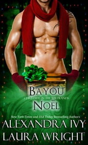 Bayou Noël ebook by Laura Wright, Alexandra Ivy
