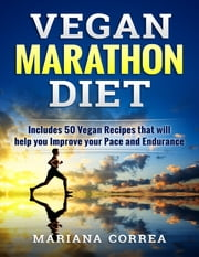 Vegan Marathon Diet ebook by Mariana Correa