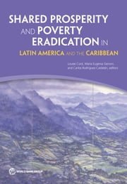 Shared Prosperity and Poverty Eradication in Latin America and the Caribbean ebook by