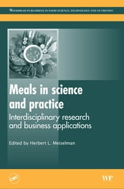 Meals in Science and Practice - Interdisciplinary Research and Business Applications ebook by H L Meiselman