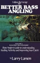Follow the Forage for Better Bass Angling ebook by Larry Larsen
