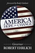 America: Hope for Change ebook by Robert Ehrlich