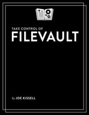 Take Control of FileVault ebook by Joe Kissell