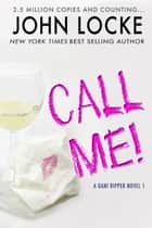 Call Me! ebook by