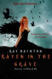 Raven in the Grave (Pretty in Black #3) ebook by Rae Hachton