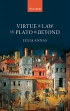 Virtue and Law in Plato and Beyond ebook by Julia Annas